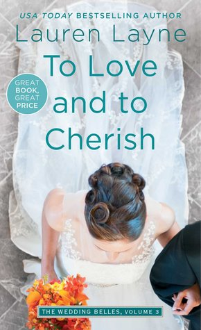 In Review: To Love and to Cherish (The Wedding Belles #3) by Lauren Layne