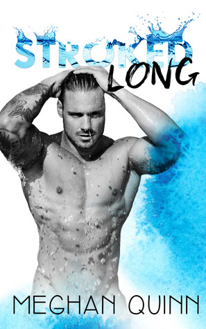 Blog Tour, Review, Teasers & Giveaway: Stroked Long (Stroked #2) by Meghan Quinn