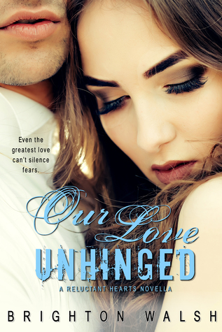 In Review: Our Love Unhinged (Reluctant Hearts #3.5) by Brighton Walsh