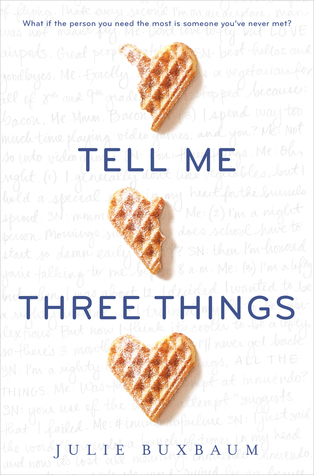 Tell Me Three Things Julie Buxbaum