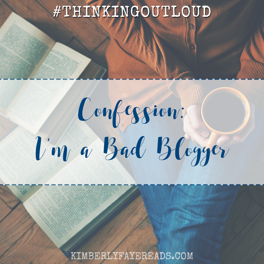 Confession: I'm a Bad Blogger