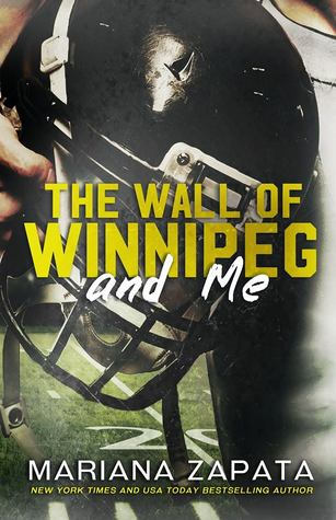The Wall of Winnipeg and Me Mariana Zapata