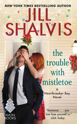 In Review: The Trouble with Mistletoe (Heartbreaker Bay #2) by Jill Shalvis