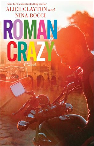 In Review: Roman Crazy (Broads Abroad #1) by Alice Clayton & Nina Bocci