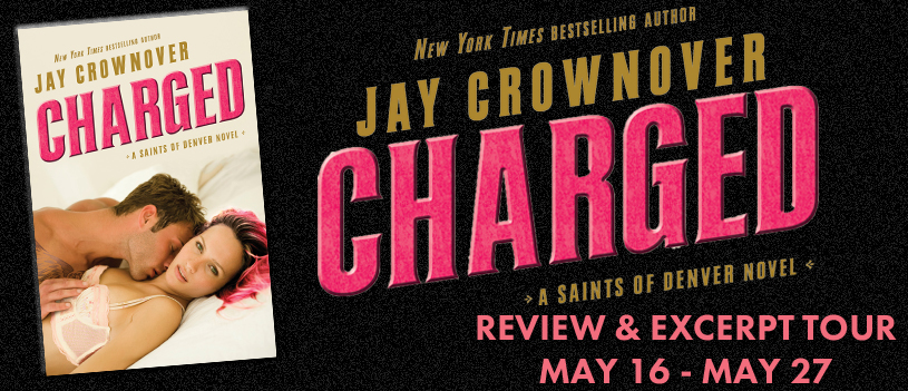 Blog Tour, Review, Teasers, Excerpt & Giveaway: Charged (Saints of Denver #2) by Jay Crownover