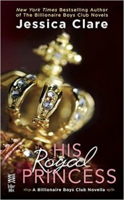 In Review: His Royal Princess (Billionaire Boys Club #3.5) by Jessica Clare