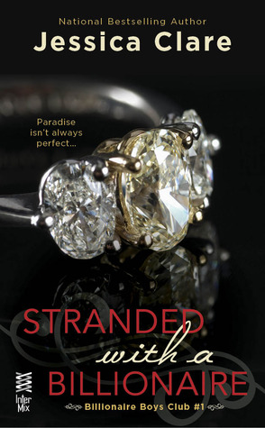 In Review: Stranded with a Billionaire (Billionaire Boys Club #1) by Jessica Clare