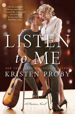 In Review: Listen to Me (Fusion #1) by Kristen Proby
