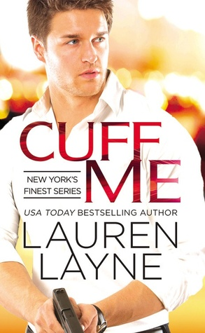 In Review: Cuff Me (New York's Finest #3) by Lauren Layne
