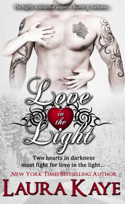 In Review: Love in the Light (Hearts in Darkness Duet #2) by Laura Kaye