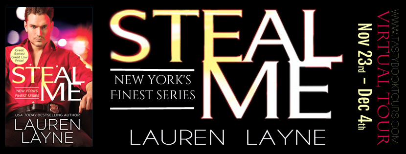 Blog Tour, Review, Teasers, Excerpt & Giveaway: Steal Me (New York's Finest #2) by Lauren Layne