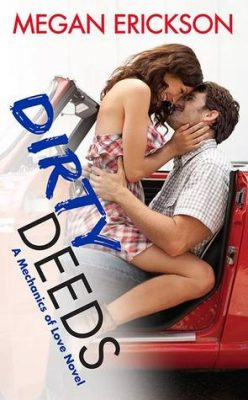 In Review: Dirty Deeds (Mechanics of Love #3) by Megan Erickson