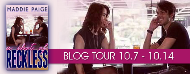 Blog Tour, Review & Giveaway: A Shot of Reckless by Maddie Paige