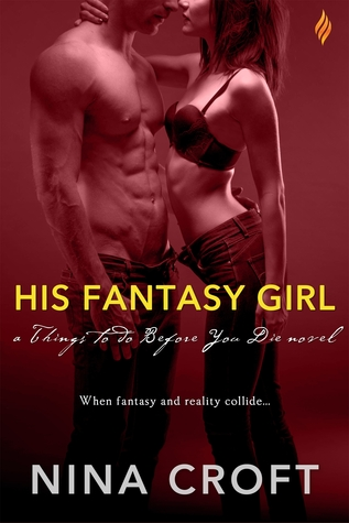 In Review: His Fantasy Girl (Things to Do Before You Die #1) by Nina Croft