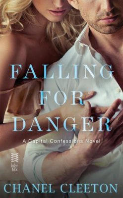 In Review: Falling for Danger (Capital Confessions #3) by Chanel Cleeton