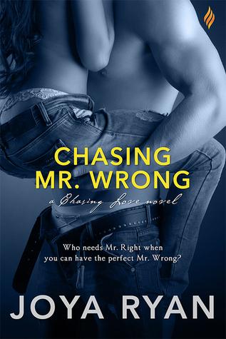 In Review: Chasing Mr. Wrong (Chasing Love #4) by Joya Ryan