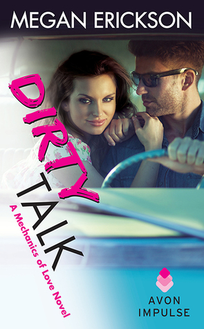 In Review: Dirty Talk (Mechanics of Love #2) by Megan Erickson