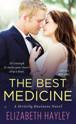 In Review: The Best Medicine (Strictly Business #1) by Elizabeth Hayley