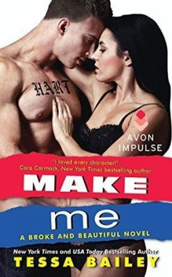 Blog Tour, Review, Author Interview + Bonus Playlist, Excerpt & Giveaway: Make Me (Broke & Beautiful #3) by Tessa Bailey