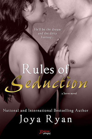 In Review: Rules of Seduction (Serve #7) by Joya Ryan
