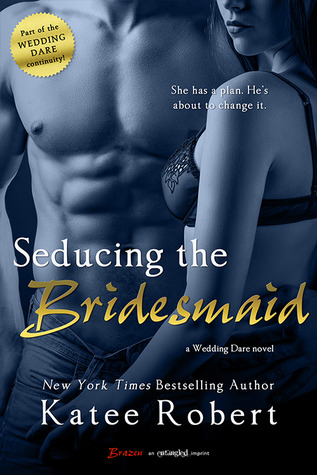 In Review: Seducing the Bridesmaid (Wedding Dare #3) by Katee Robert