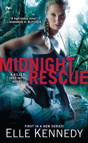 In Review: Midnight Rescue (Killer Instincts #1) by Elle Kennedy