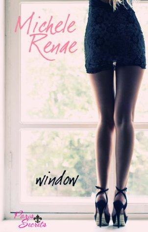 In Review: Window (Paris Secrets #1) by Michele Renae