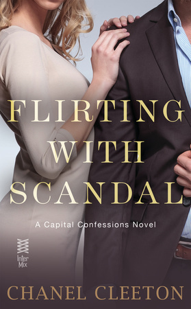 In Review: Flirting with Scandal (Capital Confessions #1) by Chanel Cleeton