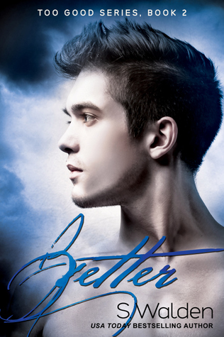 In Review: Better (Too Good #2) by S. Walden