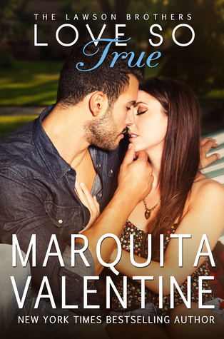In Review: Love So True (The Lawson Brothers #2) by Marquita Valentine