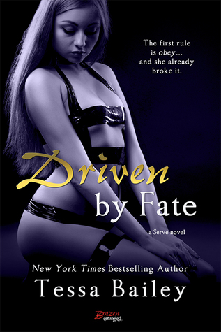 In Review: Driven by Fate (Serve #5) by Tessa Bailey