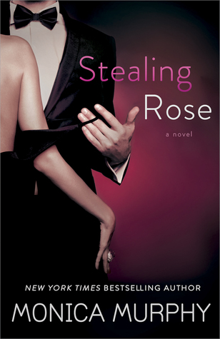 In Review: Stealing Rose (The Fowler Sisters #2) by Monica Murphy