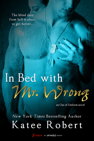 In Review: In Bed with Mr. Wrong (Out of Uniform #1) by Katee Robert