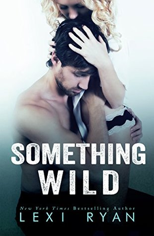 In Review: Something Wild (Reckless & Real #0.5) by Lexi Ryan