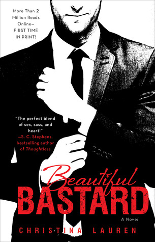 In Review: Beautiful Bastard (Beautiful Bastard #1) by Christina Lauren