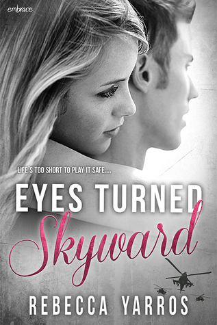 In Review: Eyes Turned Skyward (Flight & Glory #2) by Rebecca Yarros
