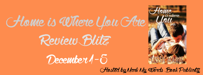 Review Blitz: Home is Where You Are by Tessa Marie