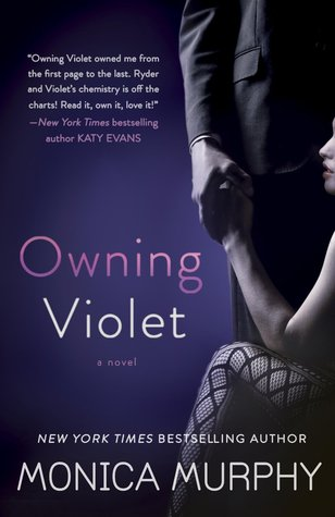In Review: Owning Violet (The Fowler Sisters #1) by Monica Murphy