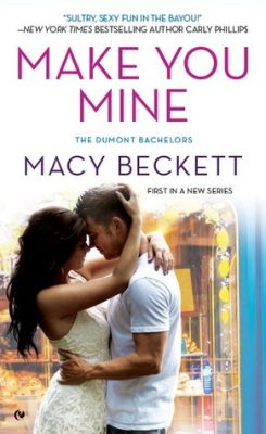 In Review: Make You Mine (Dumont Bachelors #1) by Macy Beckett