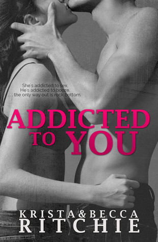 In Review: Addicted to You (Addicted #1) by Krista & Becca Ritchie