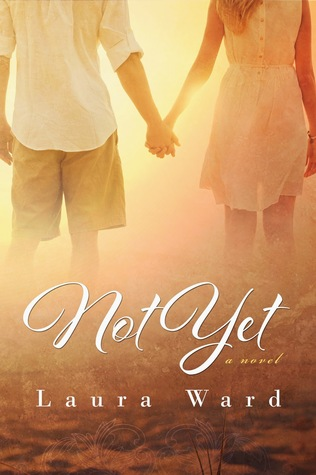 In Review: Not Yet (Not Yet #1) by Laura Ward