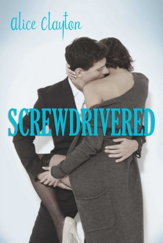 Re-Read Review: Screwdrivered (Cocktail #3) by Alice Clayton Audiobook