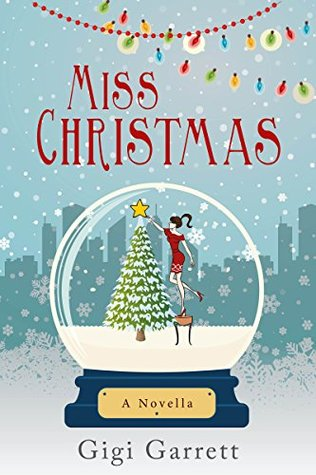Miss Christmas by Gigi Garrett
