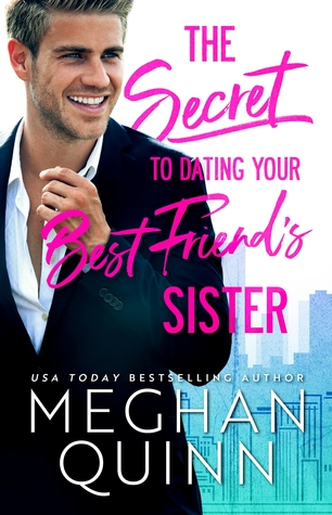 In Review: The Secret to Dating Your Best Friend's Sister by Meghan Quinn