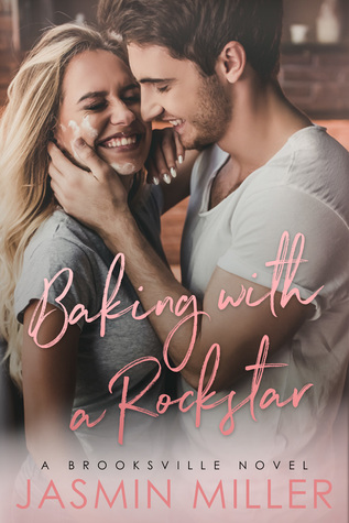 Baking with a Rockstar by Jasmin Miller