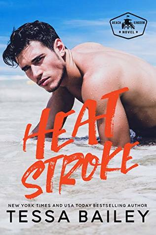 In Review: Heat Stroke (Beach Kingdom #2) by Tessa Bailey