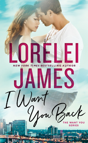 I Want You Back  by Lorelei James