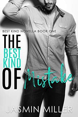 In Review: The Best Kind of Mistake (The Best Kind #1) by Jasmin Miller