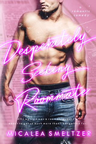 Desperately Seeking Roommate by Micalea Smeltzer