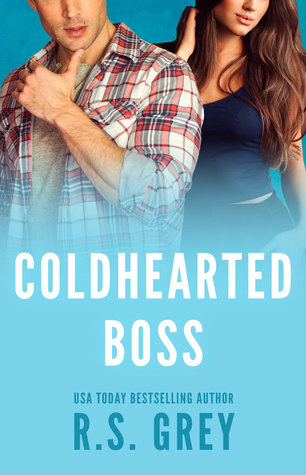 In Review: Coldhearted Boss by R.S. Grey